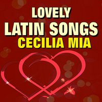 Lovely Latin Songs Cecilia Mia — сборник
