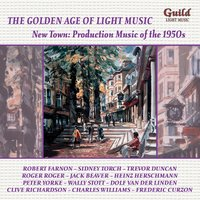 New Town: Production Music of the 1940s — Robert Mersey, Metropole Orchestra, Clive Richardson, Charles Williams, Trevor Duncan