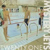 Twenty One — Mystery Jets