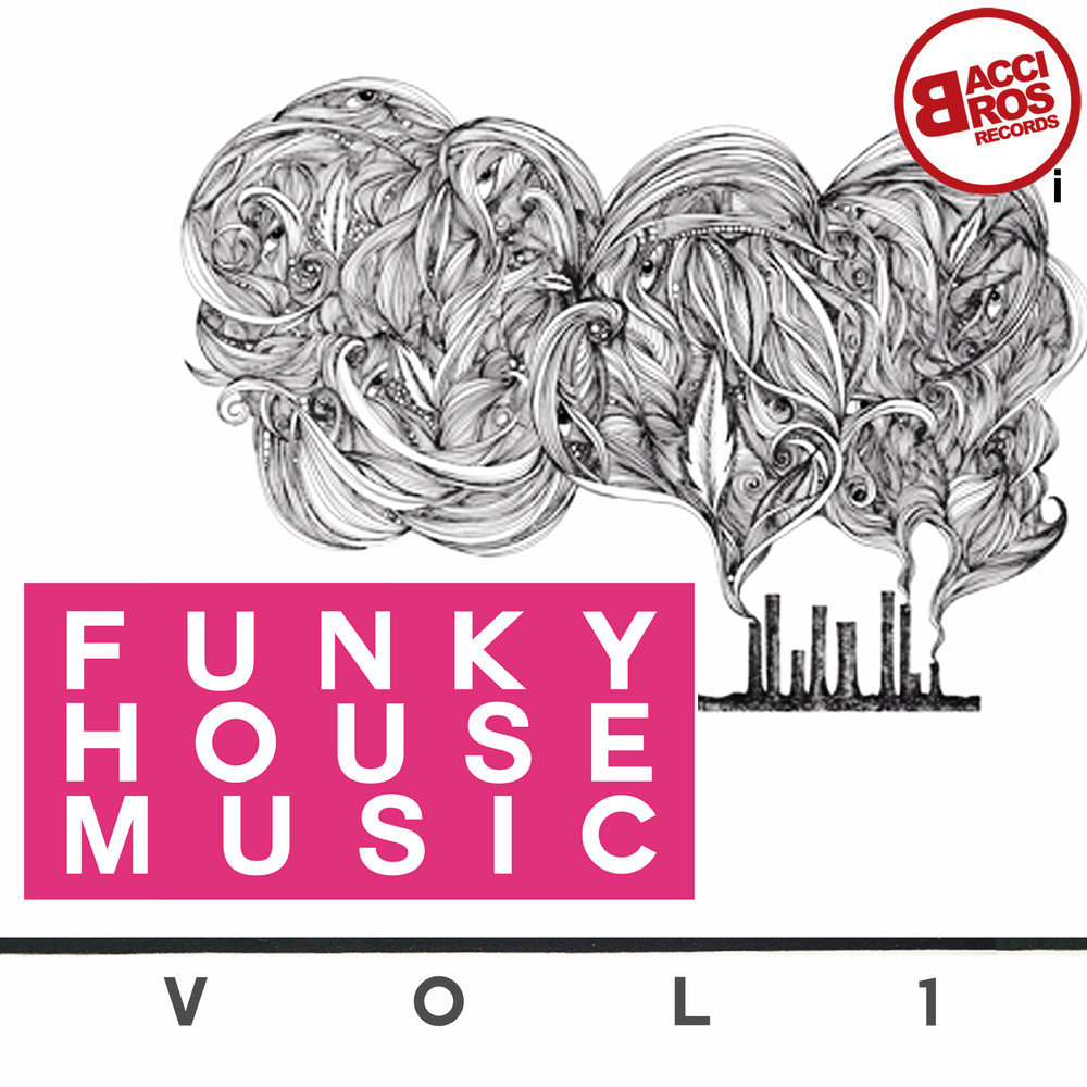 Funky house music vol 1 for Funky house songs