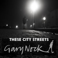 These City Streets — Gary Nock