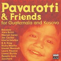 Pavarotti & Friends For The Children Of Guatemala And Kosovo — Lionel Richie, Luciano Pavarotti, B.B. King, Gloria Estefan, Boyzone, José Molina