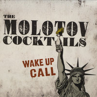 Wake Up Call — The Molotov Cocktails