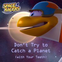 Don't Try to Catch a Planet (with Your Teeth) [feat. Jody Gray & David Cohen] — David Cohen, Jody Gray, Space Racers