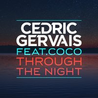 Through the Night — Cedric Gervais, Coco