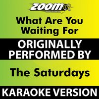 What Are You Waiting For — Zoom Karaoke