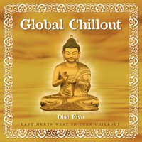 Global Chillout. East Meets West in Pure Chillout, Vol. 5 — Yasmine