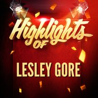 Highlights of Lesley Gore — Lesley Gore