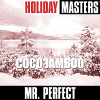Holiday Classics: Coco Jamboo — Mr. Perfect