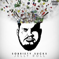 Sobriety Sucks — Jelly Roll