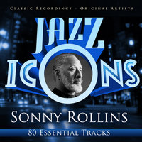 Jazz Icons from the Golden Era - Sonny Rollins (80 Essential Tracks) — Sonny Rollins