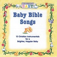 Baby Bible Songs — Cedarmont Baby
