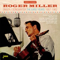 Roger Miller Singer/Songwriter - The Early Years, 1957 - 1962 — сборник