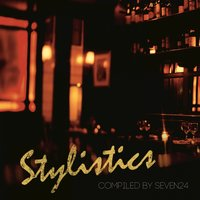 Stylistics (Compiled by Seven24) — Seven24