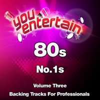80's No.1s - Professional Backing Tracks, Vol. 3 — You Entertain