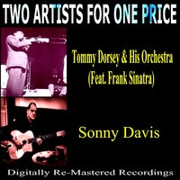 Two Artists for One Price: Sonny Davis & Tommy Dorsey Orchestra — Sonny Davis, Tommy Dorsey Orchestra