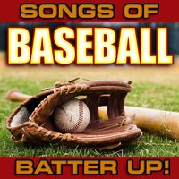 Songs of Baseball: Batter Up! — Life of the Party