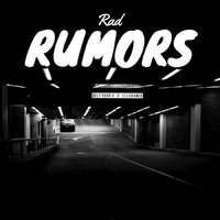 Rumors - Single — RAD