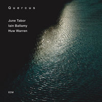 Quercus — June Tabor, Huw Warren, Iain Ballamy
