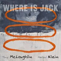 Where Is Jack — Tony McLoughlin, Marlon Klein