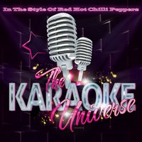 Karaoke (In the Style of Red Hot Chilli Peppers) — The Karaoke Universe