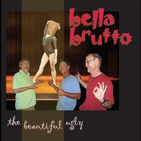 The Beautiful Ugly — Bella Brutto
