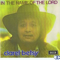 In The Name Of The Lord — Clarel Betsy