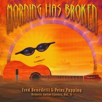 Morninng Has Broken — Fred Benedetti & Peter Pupping