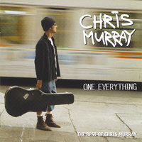 One Everything - The Best of Chris Murray — Chris Murray