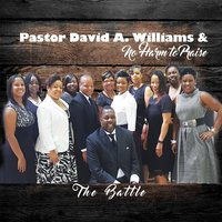 The Battle — Pastor David A. Williams & No Harm to Praise