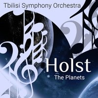 Holst: The Planets, Op. 32 — Tbilisi Symphony Orchestra, Густав Холст