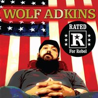 Rated R for Rebel — Wolf Adkins