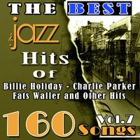 The Best Jazz Hits of Billie Holiday, Charlie Parker, Fats Waller and Other Hits, Vol. 7 — Джордж Гершвин