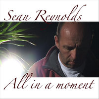 All in a Moment — Sean Reynolds