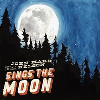 Sings the Moon — John Mark Nelson