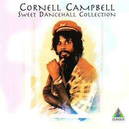 Sweet Dancehall Collection — Cornell Campbell