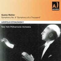 Gustav Mahler : Symphony No. 8 Symphony of a Thousand — New York Philharmonic Orchestra, George London, Martha Lipton, Eugene Conley, Leopold Stokowsky, Frances Yeend, Густав Малер