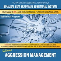 Aggression Management — Binaural Beat Brainwave Subliminal Systems