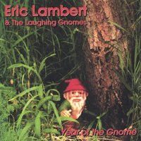 Year of the Gnome — Eric Lambert & the Laughing Gnomes