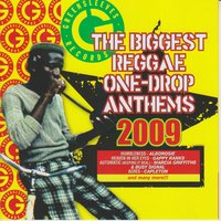The Biggest Reggae One-Drop Anthems 2009 — The Biggest Reggae One-Drop Anthems 2009