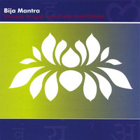 Bija Mantra Energize Through Chakra Sounds — Manorama