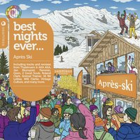 Best Nights Ever - Après Ski — Graham Sahara