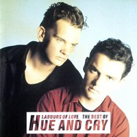 Labours Of Love - The Best Of Hue And Cry — Hue & Cry