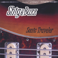 Sonic Traveler — Shig and Buzz
