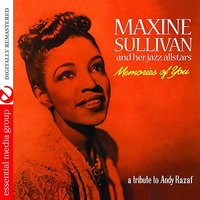 Memories Of You — Maxine Sullivan And Her Jazz All-Stars