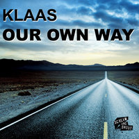 Our Own Way — Klaas