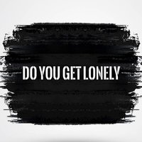 Do You Get Lonely — Tyler James