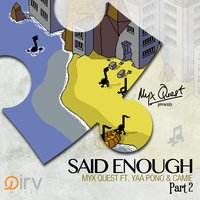 Said Enough, Pt. 2 (feat. Yaa Pono & Camie) — Myx Quest