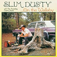 ...On The Wallaby — Slim Dusty, The Travelling Country Band, Slim Dusty And The Travelling Country Band
