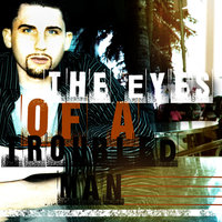 The Eyes of A Troubled Man — Troubled E
